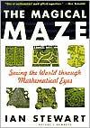 The Magical Maze: Seeing the World Through Mathematical Eyes - Ian Stewart