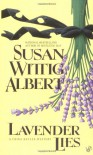 Lavender Lies: A China Bayles Mystery - Susan Wittig Albert