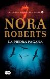La piedra pagana (Trilogía Signo del Siete III) - Nora Roberts