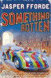 Something Rotten  - Jasper Fforde