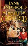 Wolf Captured  - Jane Lindskold