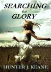 Searching for Glory - Hunter J. Keane