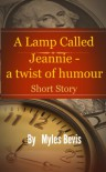 A Lamp Called Jeannie - A Twist Of Humour - Myles Bevis