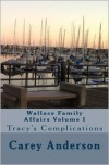 Wallace Family Affairs Volume I: Tracy's Complications - Carey Anderson