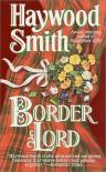 Border Lord - Haywood Smith