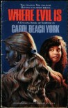 Where Evil Is - Carol Beach York