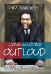 Brother West: Living and Loving Out Loud, A Memoir - Cornel West