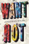 Want Not - Jonathan  Miles