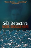 The Sea Detective - Mark Douglas-Home
