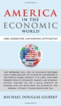 America in the Economic World: Jobs, Necessities, and Economic Optimization - Michael Douglas Gilbert