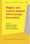 Pidgins and Creoles Beyond Africa-Europe Encounters - Isabelle Buchstaller, Anders Holmberg, Mohammad Almoaily