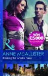 Breaking The Greek's Rules - Anne McAllister