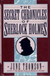 The Secret Chronicles of Sherlock Holmes - June Thomson