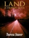 Land (Stranded) - Theresa Shaver