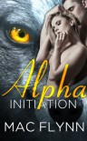 Alpha Initiation (Alpha #1) - Mac Flynn