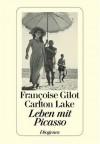 Leben mit Picasso - Françoise Gilot, Carlton Lake