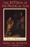 The Return of the Prodigal Son: A Story of Homecoming - Henri J.M. Nouwen