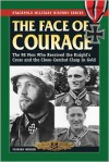 The Face of Courage: The 98 Men Who Received the Knight's Cross and the Close-Combat Clasp in Gold (Stackpole Military History) - Florian Berger