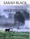 Wild Onions - Sarah Black