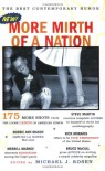More Mirth of a Nation: The Best Contemporary Humor - Michael J. Rosen