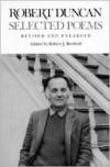 Selected Poems - Robert Duncan, Robert J. Bertholf