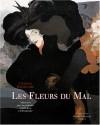 Les Fleurs Du Mal: Illustrées Par La Peinture Symboliste Et Décadente - Charles Baudelaire, Diane de Selliers