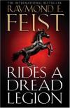 Rides A Dread Legion [Book One Of The Demonwar Saga] - Raymond E. Feist