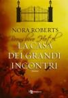 La casa dei grandi incontri (Inn BoonsBoro Trilogy #2) - Nora Roberts