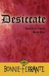 Desiccate - Bonnie Ferrante