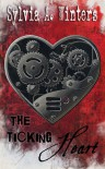 The Ticking Heart - Sylvia A. Winters