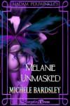 Melanie Unmasked (Madam Periwinkle's Erotic Delights) - Michele Bardsley