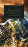 Age of Darkness - Christian Dunn, Graham McNeill, James Swallow, Nick Kyme, Chris Wraight, Gav Thorpe, Dan Abnett, Aaron Dembski-Bowden, Rob   Sanders, John  French