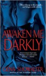 Awaken Me Darkly  - Gena Showalter