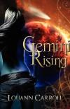 Gemini Rising - Louann Carroll