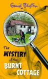 The Mystery of the Burnt Cottage - Enid Blyton