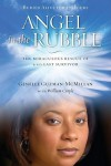 Angel in the Rubble: The Miraculous Rescue of 9/11's Last Survivor - Genelle Guzman-McMillan