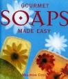 Gourmet Soaps Made Easy - Melinda Coss