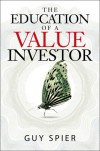 The Education of a Value Investor - Guy Spier