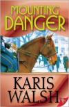 Mounting Danger - Karis Walsh