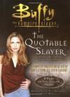 The Quotable Slayer (Buffy the Vampire Slayer) - Stephen Brezenoff
