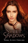 Sweet Shadows - Tera Lynn Childs