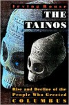 The Tainos: Rise and Decline of the People Who Greeted Columbus - Irving Rouse