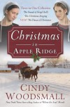 Christmas in Apple Ridge: Three-in-One Collection: The Sound of Sleigh Bells, The Christmas Singing, NEW! The Dawn of Christmas - Cindy Woodsmall