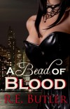 A Bead of Blood - R.E. Butler