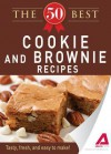 The 50 Best Cookies and Brownies Recipes: Tasty, Fresh, and Easy to Make! - Editors Of Adams Media