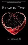 Break In Two - M.J. Summers