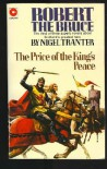 The Price of the King's Peace (Robert the Bruce) - Nigel Tranter