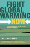 Fight Global Warming Now: The Handbook for Taking Action in Your Community - Bill McKibben
