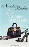 Die Vintage-Prinzessin: Roman - Nicole Richie