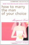 How to Marry the Man of Your Choice - Margaret Kent